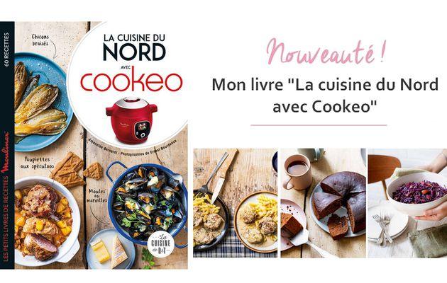 """""""La cuisine du Nord avec Cookeo"""" mon 5ème livre est sorti !"""