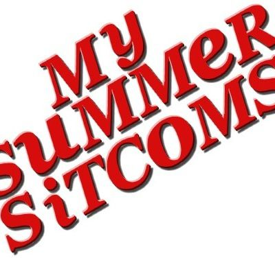 My Summer Sitcoms (#3-6)