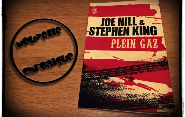 Plein gaz - Joe Hill & Stephen King