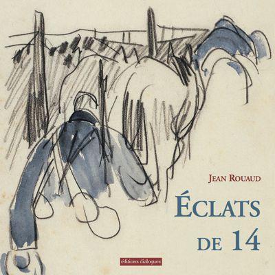 Eclats de 14 - Jean Rouaud