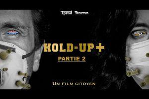 Covid-19 | Documentaire HOLD-UP +, de Pierre Barnérias • Partie 2 (Version augmentée)