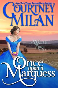 [Courtney Milan] ⊛ Once Upon a Marquess (The Worth Saga #1)