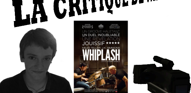"LA CRITIQUE DE VALENTIN: ""WHIPLASH"""
