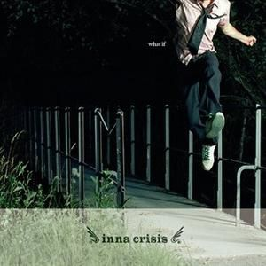 Inna Crisis - What If