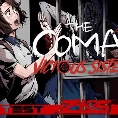 Test : The Coma 2 Vicious Sisters