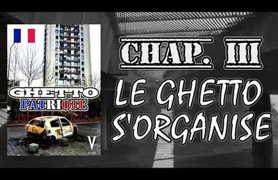 GHETTO PATRIOTE (Chap. 3) - Le GHETTO S'ORGANISE
