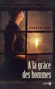 À la grâce des hommes / Hannah Kent