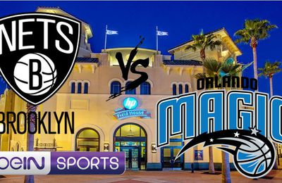 Orlando Magic @ Brooklyn Nets en direct ce vendredi sur beIN SPORTS 1 !