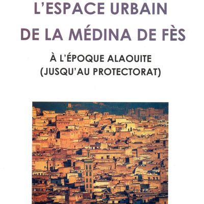 Un nouvel ouvrage sur l'espace urbain de la médina de Fès