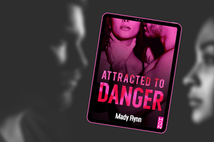 Attracted to danger, tome 1 - Mady Flynn chez Harlequin