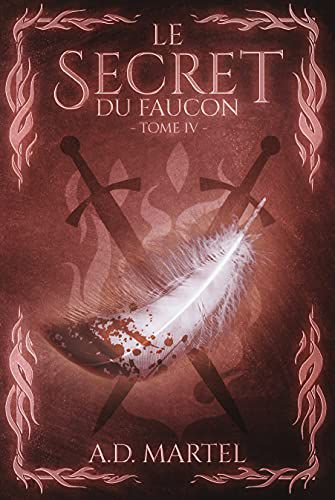 Le secret du Faucon - Tome 4 - de AD MARTEL