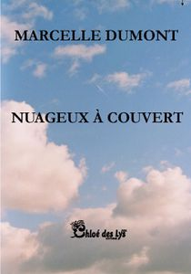 """Marcelle Dumont nous propose deux extraits de son roman """"Nuageux à couvert"""""""