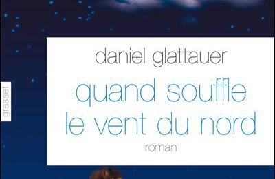Quand souffle le vent du nord de Daniel Glattauer