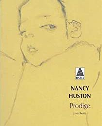 Prodige. Nancy HUSTON – 2002