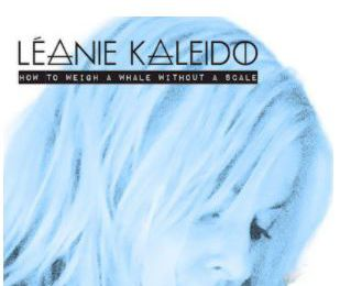 💿 Léanie Kaleido • How To Weigh A Whale Without A Scale