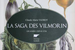 LA SAGA DES VILMORIN GRAINIERS DEPUIS 1774 par Claire-Marie VADROT