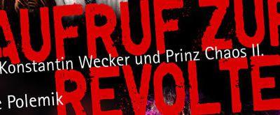 Aufruf zur Revolte. Eine Polemik von Konstantin Wecker und Prinz Chaos II. - Die Streitschrift