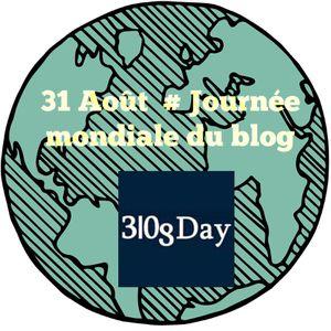 31 Aout # Journée Mondiale du Blog