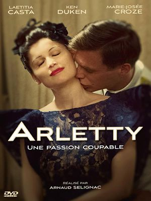 Arletty, une passion coupable de Arnaud Sélignac