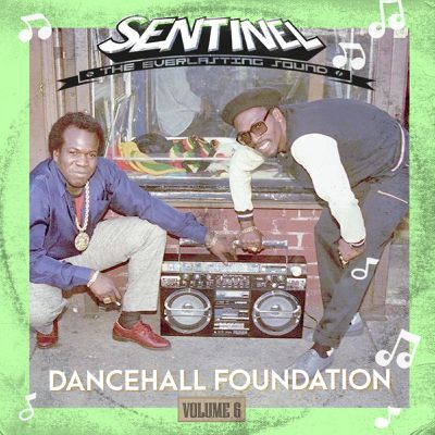 Sentinel Sound - Dancehall Foundation Vol. 6