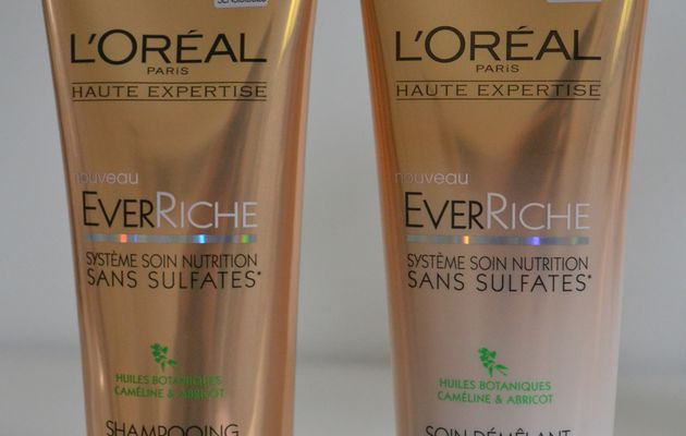 ... la gamme Ever Riche L'Oréal: shampoing et démêlant