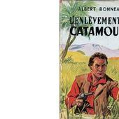 Albert BONNEAU : L'enlèvement de Catamount. Les nouvelles aventures de Catamount. - Les Lectures de l'Oncle Paul