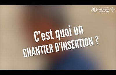 C'est quoi un chantier d'insertion?