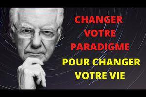 BOB PROCTOR EN FRANCAIS - Changer de paradigme pour changer votre vie + ANALYSE