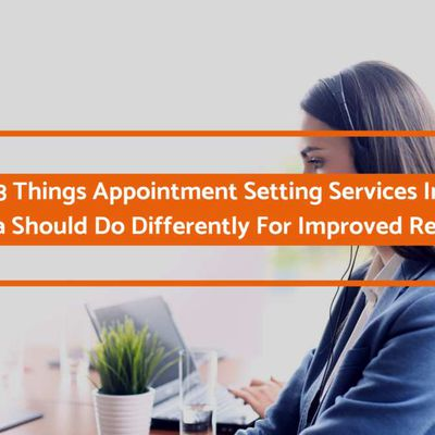 3 Things Appointment Setting Services In India Should Do Differently For Improved Results