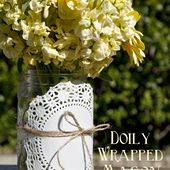 Doily Wrapped Mason Jar Spring Vase - Yellow Bliss Road