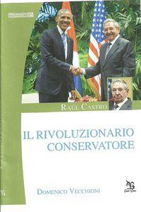 """Domenico Vecchioni, """"Raul Castro, il Rivoluzionario Conservatore"""""""