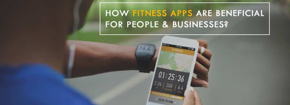 How Fitness Apps Are Beneficial For People & Businesses | Techugo