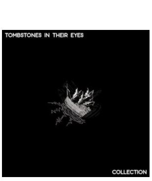 💿 Tombstones In Their Eyes • Collection