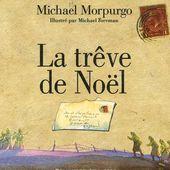 La trêve de Noël. Album de Michael MORPURGO (Dès 8 ans) et film Joyeux Noël
