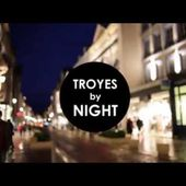 """Troyes """"by night"""""""