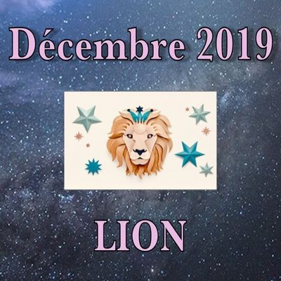 Horoscope LION Décembre 2019