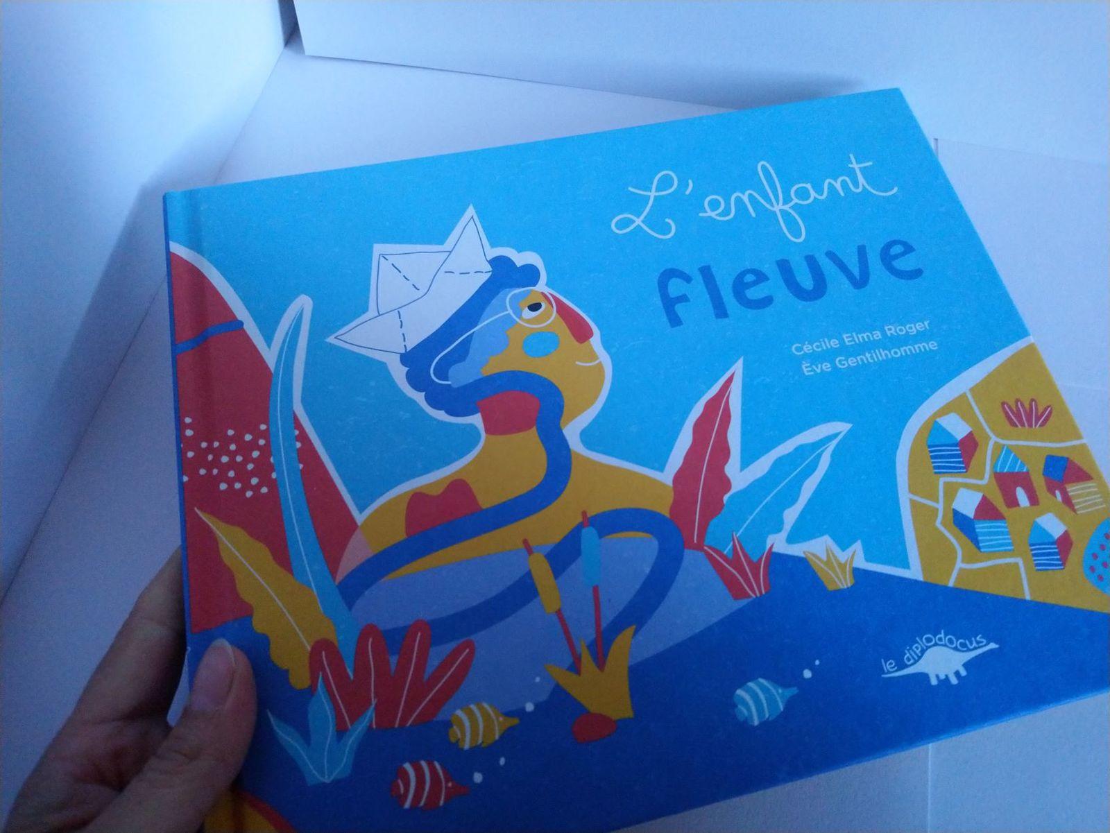 L'enfant fleuve de Cécile Elma Roger et Eve Gentilhomme, Le Diplodocus, NOUVEAUTE, 13,90 Euros - Dès 5 ans
