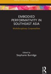 Embodied Performativity in Southeast Asia: Multidisciplinary Corporealities