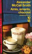 Amis, amants, chocolat d'Alexander McCall Smith
