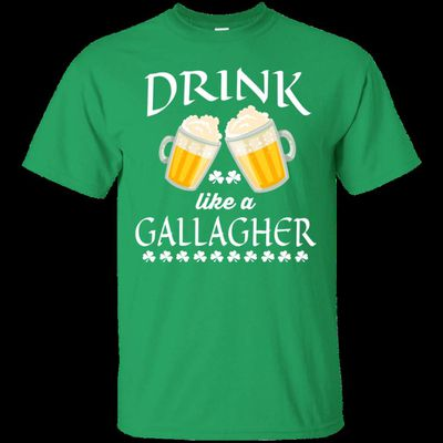 Drink like a Gallagher Irish T-Shirt