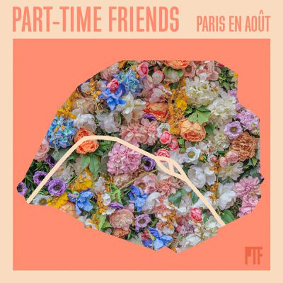 Part-Time Friends nous fait rêver avec Paris en Août, sur l'album Weddings and Funerals
