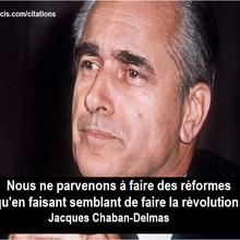 Chaban-Delmas, la France, la réforme et la révolution : la citation du jour