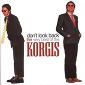 Don't Look Back: Very Best of the Korgis