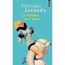 Philippe Jaenada - La femme et l'ours (Prix Confidentielles)