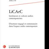 LiCArC Littérature et culture arabes contemporaines. 2020, n° 8. L'humour engagé et contestataire dans l'espace arabe contemporain