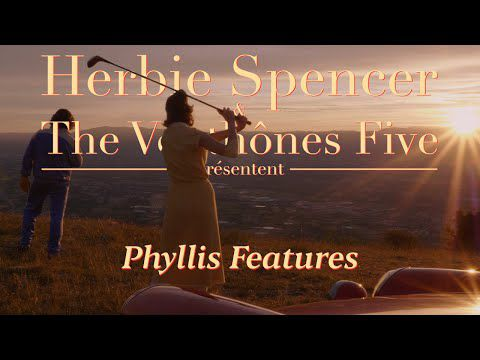 Herbie Spencer & The Venthônes Five - Phyllis Features / nouveau single/clip
