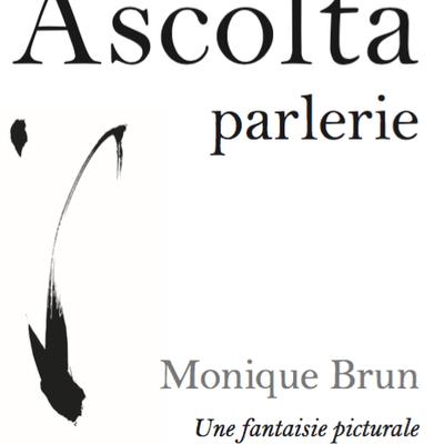 ASCOLTA, parlerie : théâtre avec Monique Brun les 4 et 5 mai 2016 à Montaut