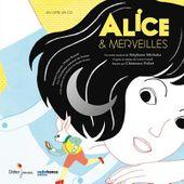 Livre-CD Alice & Merveilles. Illustré par Clémence POLLET - 2017 (Dès 6 ans)