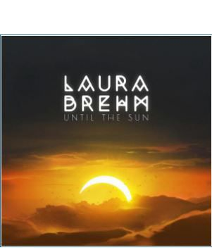 💿 Laura Brehm - Until The Sun