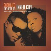 Good Life - The Best of Inner City by Inner City